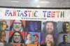 Fantastic Teeth