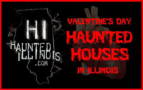 2017 Valentine's Day Haunted Houses and other dark events open during the Valentine's Day weekend in Illinois
