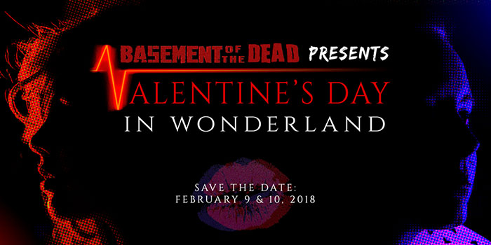Valentine's Day In Wonderland at the Basement of the Dead Haunted House (Aurora, IL)