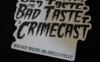 The Bad Taste Crimecast