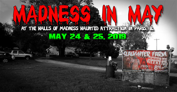 HauntedIllinois.com's review of the 'Madness in May', the Halls of Madness' 2019 Memorial Day Weekend haunted attraction in Paris, Illinois.