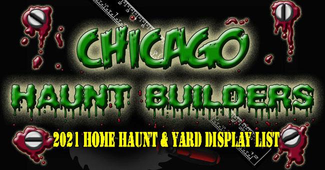 2021 Chicago Haunt Builder Home Haunt List - Chicago, Illinois