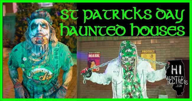 Click here to see our review of the 2021 St. Patrick's Day haunted houses, including more than 45 pictures!