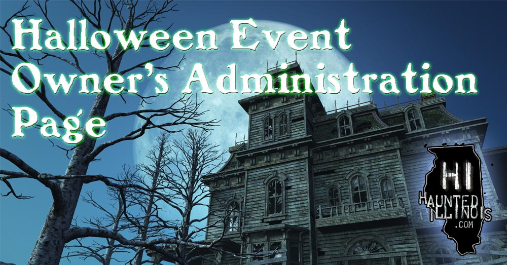 HauntedIllinois.com - Halloween Event Owner's Administration Page