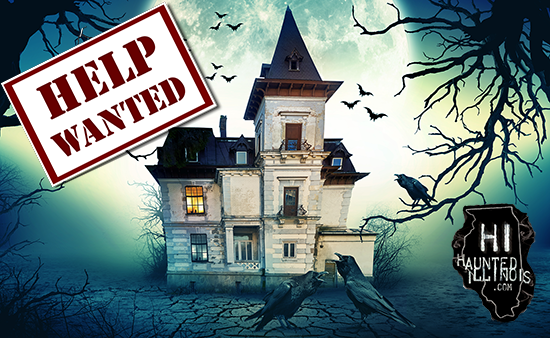 Below is a list of Illinois haunted houses and Halloween events that have announced that they are looking for volunteers and/or paid staff for the 2019 Halloween season. Some open positions include scare actors, makeup artists, builders, customer service, ticket takers, parking attendants and more. Please use the links and contact information below to find out how you can work at one of these great Illinois events this Halloween season.