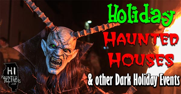 'Tis the season... for some scary fun! Several Illinois haunted attractions & other Christmas holiday / Krampus events have announced that they will be open during the holidays in 2018!