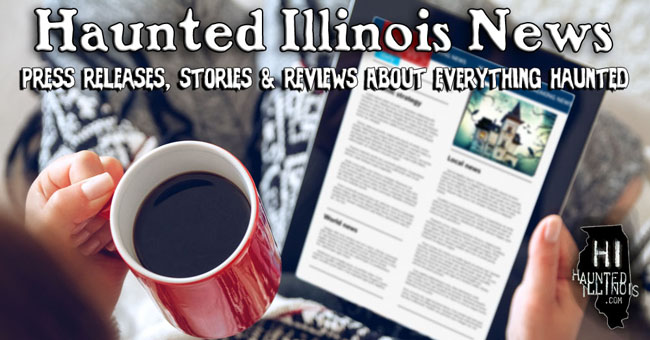 Haunted Illinois News - Press releases, stories, reviews and news updates for the haunted attraction industry and paranormal communities.