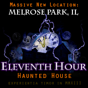 Eleventh Hour Haunted House - Elk Grove Village, Illinois
