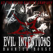 Evil Intentions Haunted House - Elgin, IL