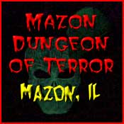 Mazon Dungeon of Terror - Mazon, IL