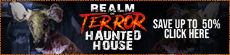 Get 50% off Realm of Terror tickets for opening weekend, September 28 & 29, 2018!
