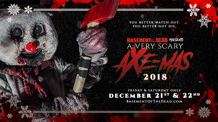 A Very Scary Axe-Mas 2018 at Basement of the Dead in Aurora, IL.