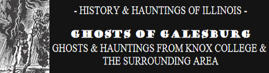 HauntedIllinois.com - Troy Taylor's review of the Ghosts of Galesburg, Illinois: Supernatural history of Knox College, Knox County Jail and the surrounding area.